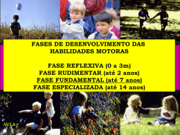 FASE RUDIMENTAR (até 2 anos)