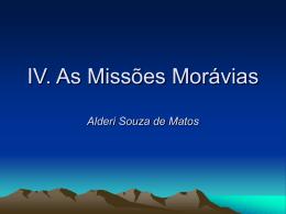 IV. As Missões Morávias
