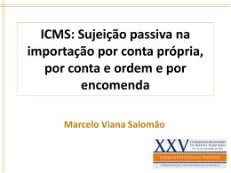 Marcelo Viana Salomão – ICMS: Sujeição passiva na importação