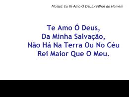Te Amo Ó Deus Da Minha Salvação Não Há Na Terra Ou No Ceu