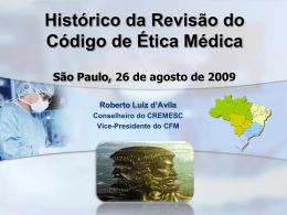 Dr. Roberto d`Ávila - Histórico da Revisão do Código de Ética Médica