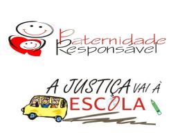 Paternidade Responsável - Justiça vai à Escola