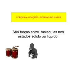 FORÇAS ou LIGAÇÕES INTERMOLECULARES