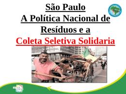 Política Nacional de Resíduos e a Coleta Seletiva Solidaria