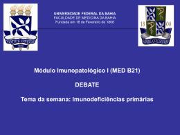 DEBATE Tema da semana: Imunodeficiências primárias
