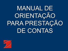 MANUAL DE ORIENTAÇÃO PARA PRESTAÇÃO DE CONTAS