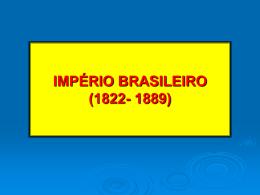 IMPÉRIO BRASILEIRO (1822