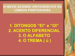 Acentuação dos Ditongos segundo o novo acordo ortografico.