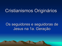 Cristianismos originários galiléia e à sia Menor