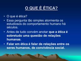 ÉTICA: a questão do SER e do DEVE-SER
