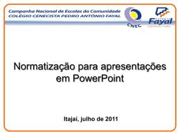 Normatização de Trabalhos em PowerPoint