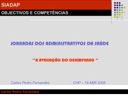 SIADAP OBJECTIVOS E COMPETÊNCIAS Carlos Pedro Fernandes