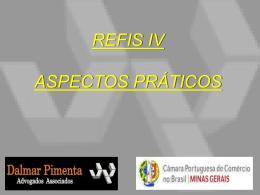 Baixe aqui a apresentação - Refis IV Aspectos Praticos
