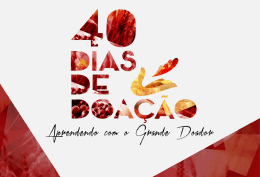 O GRANDE DOADOR 40 Dias de Doação