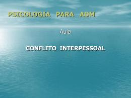 conflito interpessoal - adm segundo periodo uniamerica