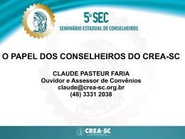 O papel do conselheiro - Eng. Eletric. Claude Pastuer - CREA-SC