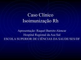 Caso Clínico: Isoimunização Rh