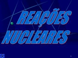 Reações Nucleares (Apresentação do PowerPoint)