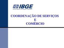 As pesquisas da coordenação de serviços e comércio do IBGE