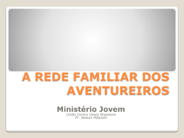 A REDE FAMILIAR DOS AVENTUREIROS