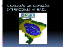 A CONCLUSÃO DAS CONVENÇÕES INTERNACIONAIS NO BRASIL