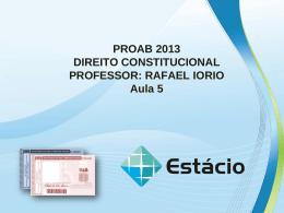 PROAB 2013 DIREITO CONSTITUCIONAL – AULA 05