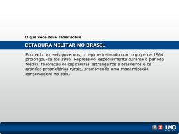 DITADURA MILITAR NO BRASIL O que você deve saber sobre