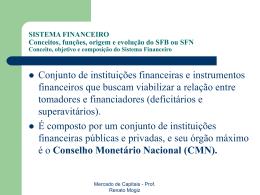 SISTEMA FINANCEIRO A atual estrutura do Sistema Financeiro