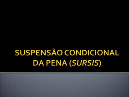 SUSPENSÃO CONDICIONAL DA PENA (SURSIS)