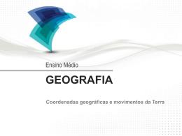 Coordenadas geográficas e movimentos da Terra I