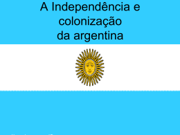 A Independência e colonização da argentina