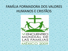 família formadora dos valores humanos e cristãos