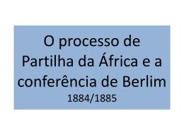 O processo de Partilha da África e a conferência de Berlim