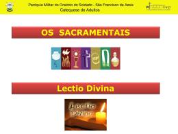 OS SACRAMENTAIS Lectio Divina