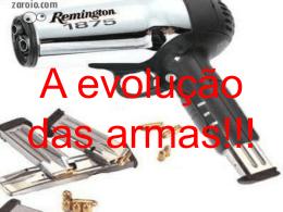 A evolução das armas!!!