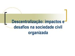 Descentralização: impactos e desafios na sociedade civil