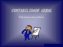 CONTABILIDADE GERAL Prof. Francisco Nobre de