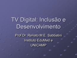 TV Digital: Inclusão e Desenvolvimento