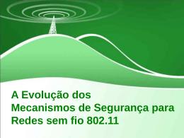 A Evolução dos Mecanismos de Segurança para Redes - PUC-Rio