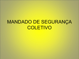 MANDADO DE SEGURANÇA COLETIVO.