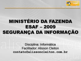 Slides do Módulo VI - Segurança da Informação.