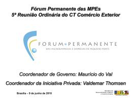 Fórum Permanente das MPEs CT Comércio Exterior Coordenador