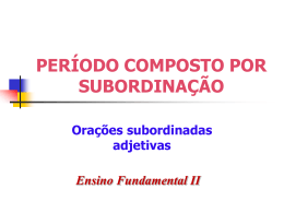 PERÍODO COMPOSTO POR SUBORDINAÇÃO