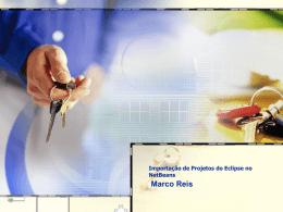 Importação de Projetos do Eclipse no NetBeans Marco Reis