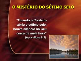 Apocalipse 5 - 7: O Mistério do Sétimo Selo