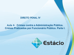 AULA 4. Crimes contra a Administração Pública DIREITO PENAL IV