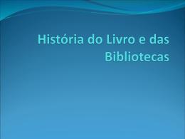 História do Livro e das Bibliotecas(definitivo).