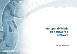 Interoperabilidade de hardware e software Sergio Regado SPB