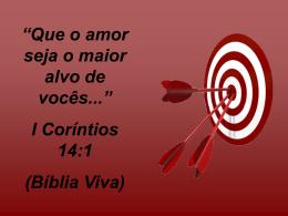amor – o alvo maior! - Igreja Batista em Sousas