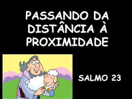 passando da distância à proximidade – salmo 23